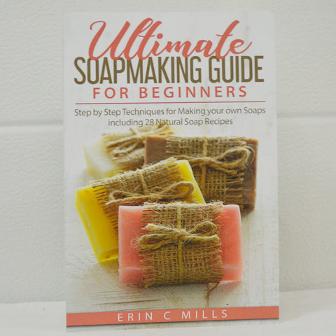 Ultimate Soap Making Guide