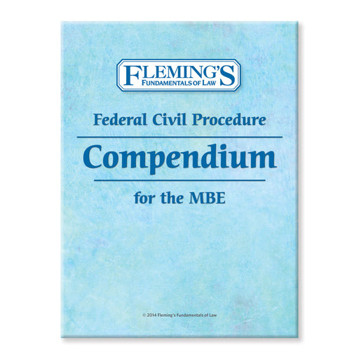 Federal Civil Procedure Compendium For The MBE
