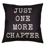 Just One More Chapter Pillow Case 18*18 Inches