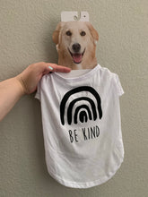 Load image into Gallery viewer, Be Kind Pet wear