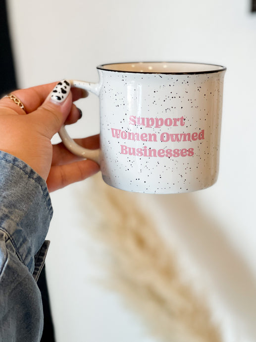 Support Women Owned Businesses - Mug