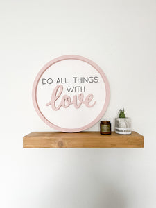 Do All Things With Love - Large Sign