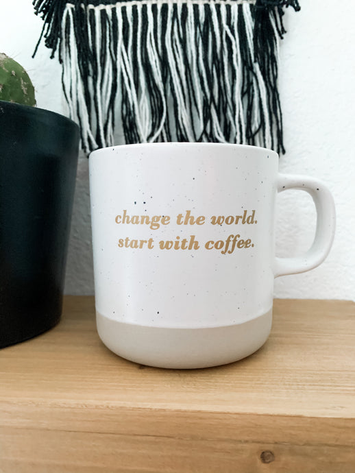 Change the world coffee mug