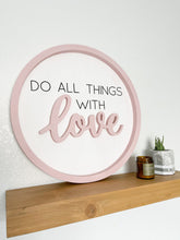 Load image into Gallery viewer, Do All Things With Love - Large Sign