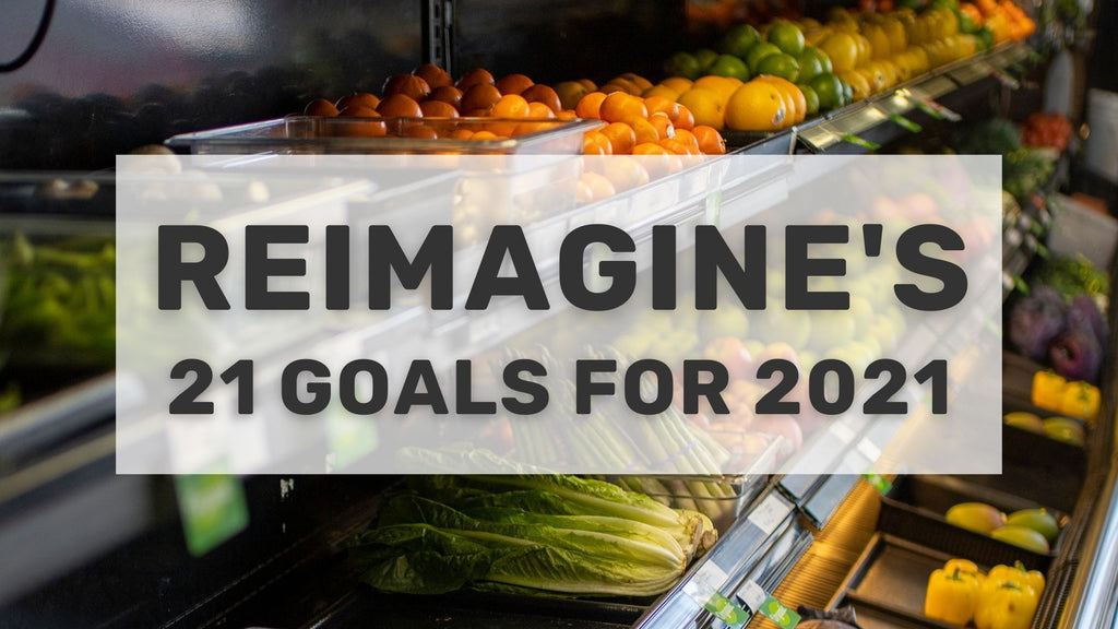 🎯 Reimagine's 21 Goals for 2021