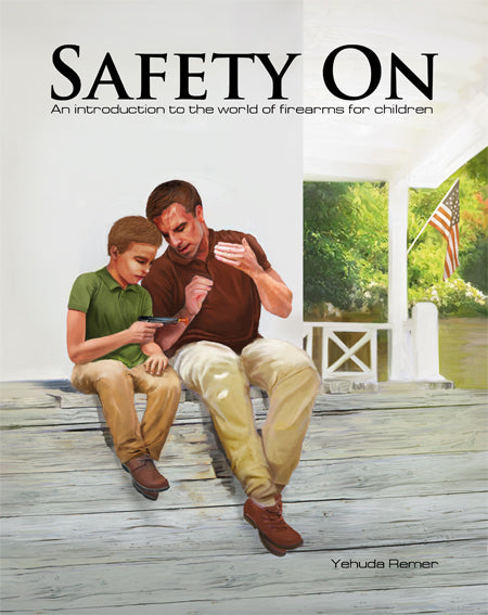 Signed SAFETY ON: An Introduction to the World of Firearms for Children