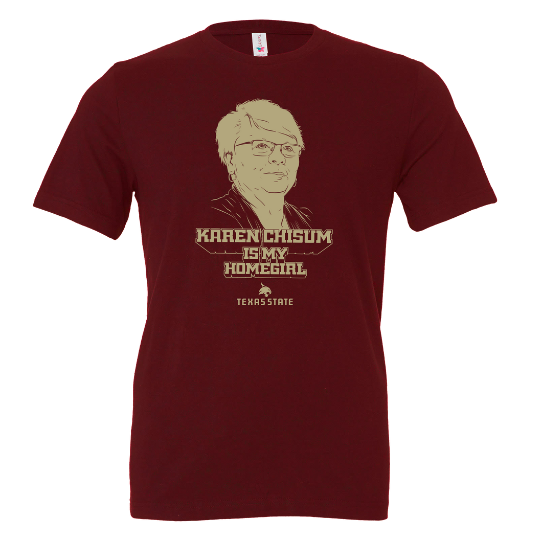 Karen Chisum Is My Homegirl Shirt