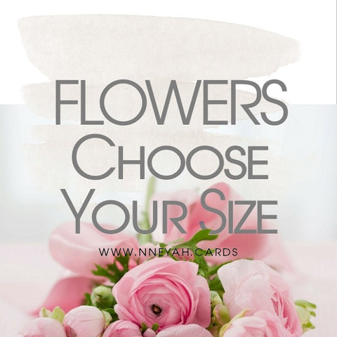 Flowers: Choose Your Size