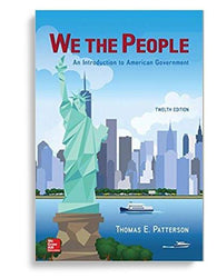 We The People: An Introduction to American Government 12th Edition by Thomas E. Patterson (eBook PDF)