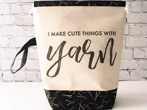 Grab & Go Bag:  I Make Cute Things With Yarn Drawstring Project Bag