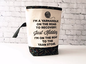 Grab & Go Bag:  I'm A Yarnaholic on the Road to Recovery Drawstring Project Bag