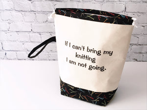 Grab & Go Bag:  If I Can't Bring My Knitting Drawstring Project Bag