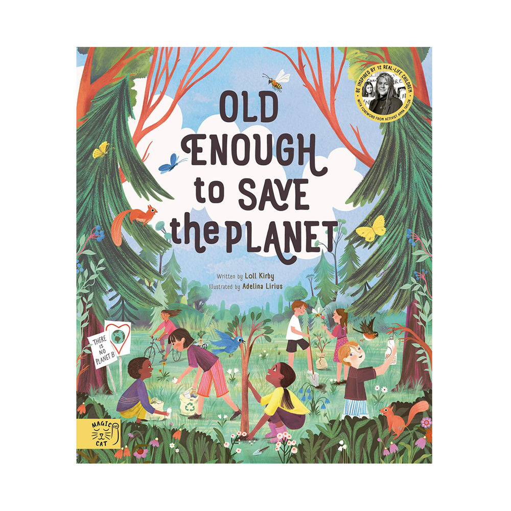 Old Enough to Save the Planet
