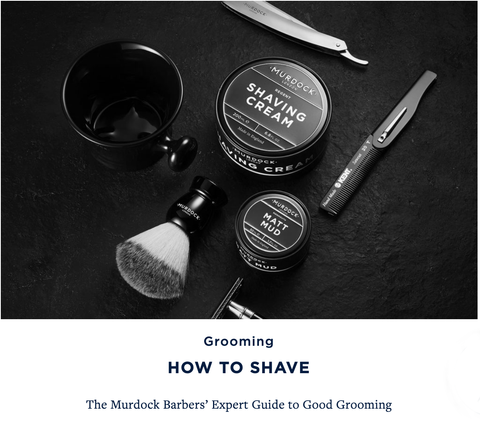HOW TO SHAVE - The Murdock Barbers' Expert Guide