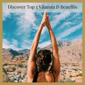 Top 5 Benefits of Vitamin D