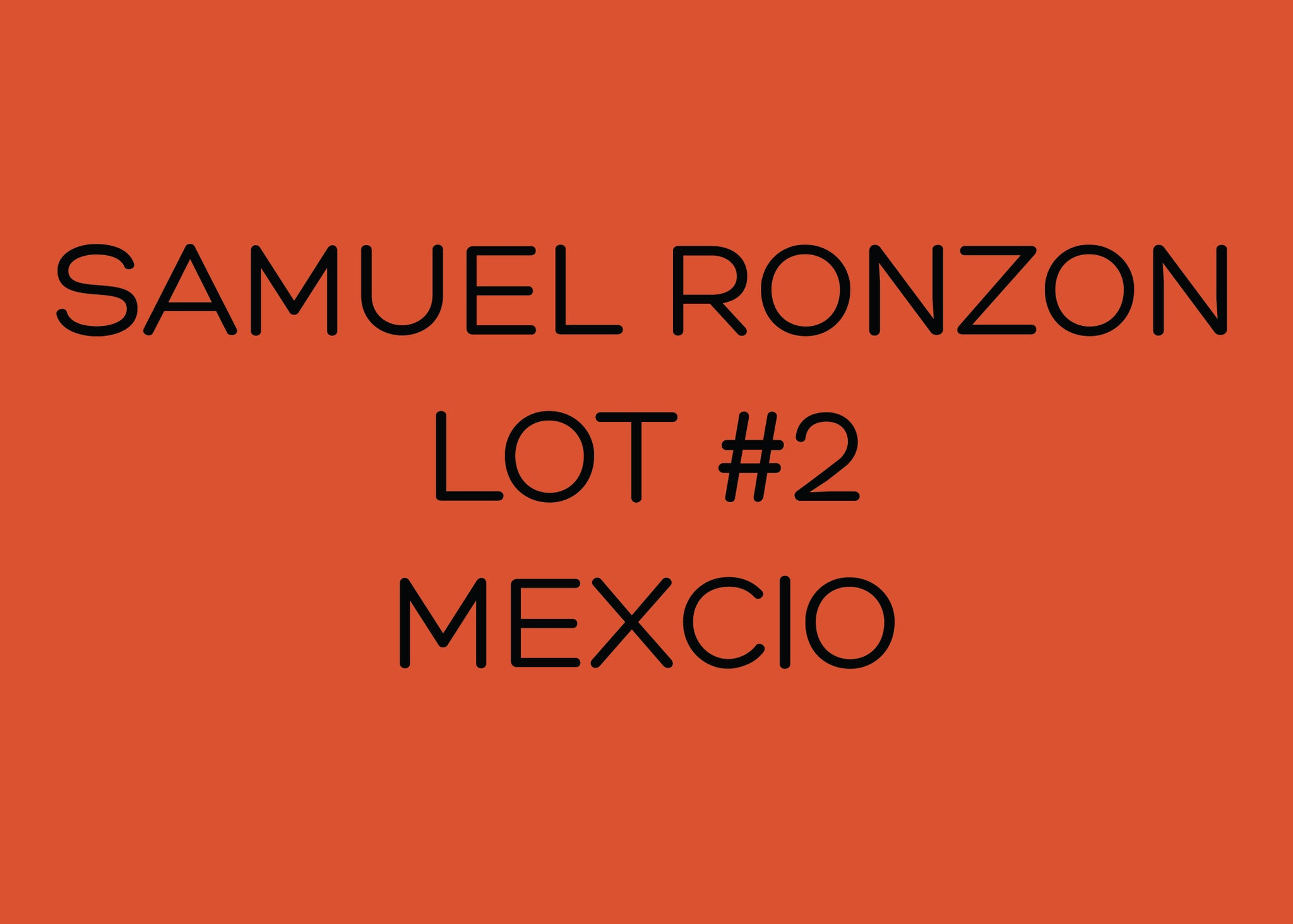 SAMUEL RONZON LOT #2 - ANAEROBIC NATURAL - MEXICO