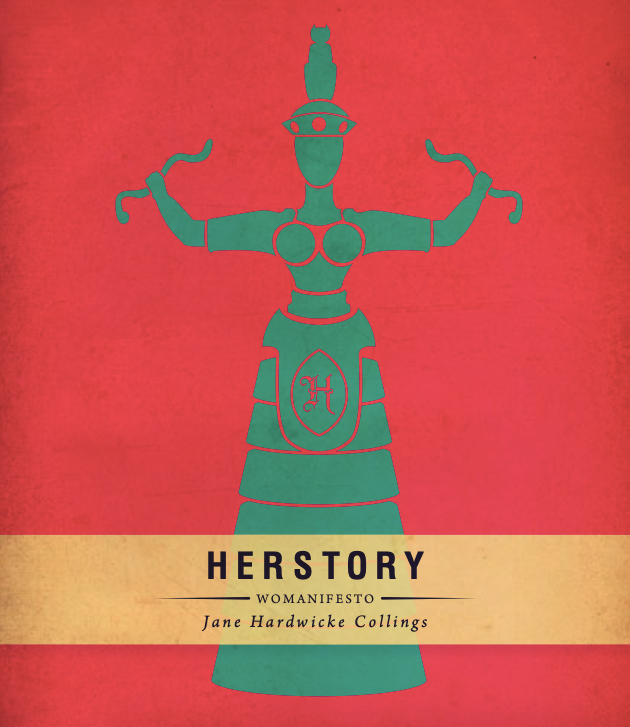 Herstory: Jane Hardwicke Collings Writings On The Fall Of Matriarchy