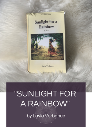 Sunlight for a Rainbow by Layla Verbance