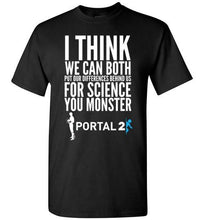 Load image into Gallery viewer, You Monster GLaDOS Portal Video Game T-Shirt