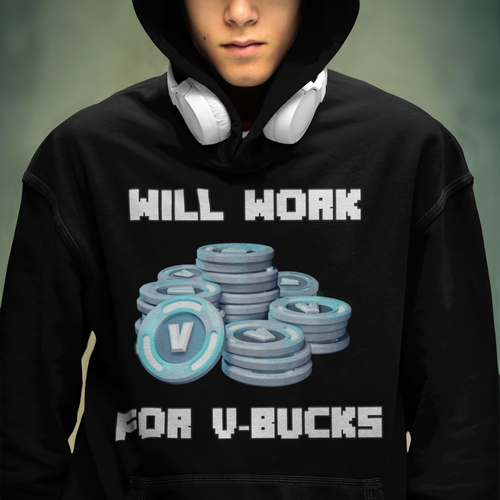 Will Work For V-Bucks Hoodie Fortnite Video Game Sweatshirt