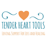 Tender Heart Tools Loving Support for Loss and Healing