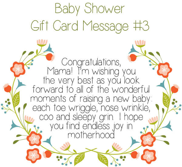 Baby Shower Gift Card Message #3 - Congratulations, Mama! I'm wishing you the very best as you look forward to all of the wonderful moments of raising a new baby: each toe wriggle, nose wrinkle, coo and sleepy grin. I hope you find endless joy in motherhood. | Little Girl's Pearls ♥