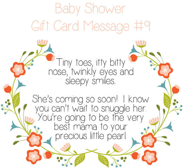 Baby Shower Gift Card Message Idea #9 - Tiny toes, itty bitty nose, twinkly eyes and sleepy smiles... She's coming so soon! I know you can't wait to snuggle her. You're going to be the very best mama to your precious little pearl. | Little Girl's Pearls ♥