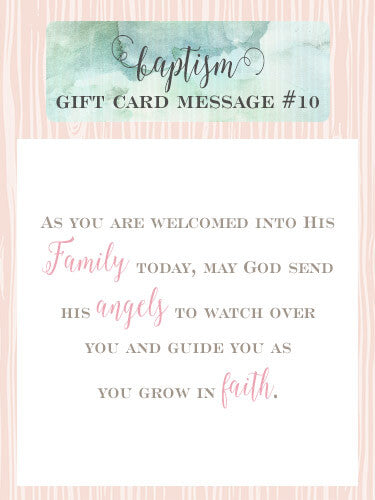 Baptism Gift Card Message Idea #10 - As you are welcomed into His Family today, may God send his angels to watch over you and guide you as you grow in faith. | Little Girl's Pearls ♥