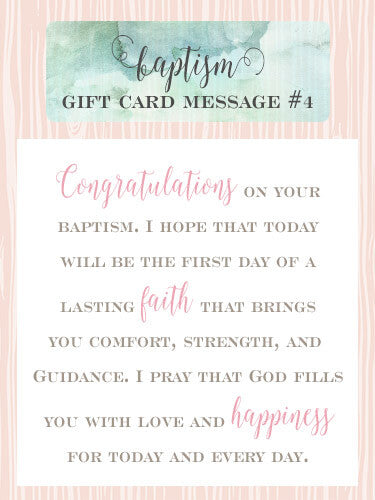 Baptism Gift Card Message Idea #4 - Congratulations on your baptism. I hope that today will be the first day of a lasting faith that brings you comfort, strength, and guidance. I pray that God fills you with love and happiness for today and every day. | Little Girl's Pearls ♥