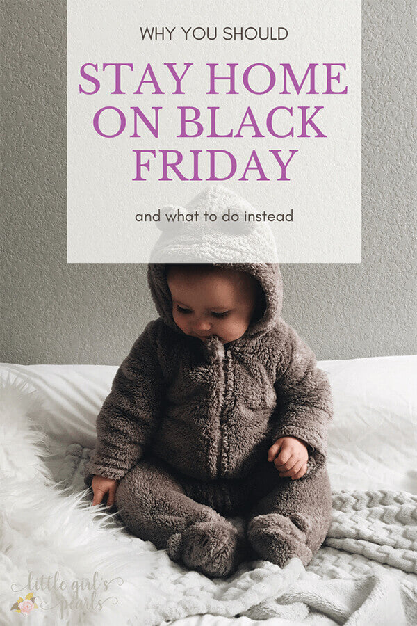 Why you should stay home on Black Friday and what to do instead.