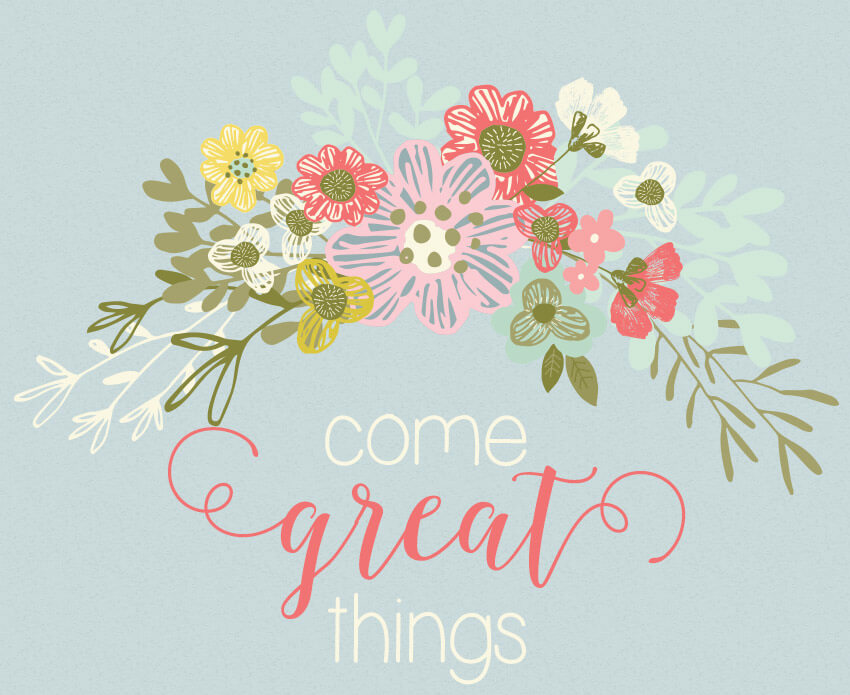 Come great things - a lovely free printable from Little Girl's Pearls for her baby nursery, baby shower gift or big girl room.