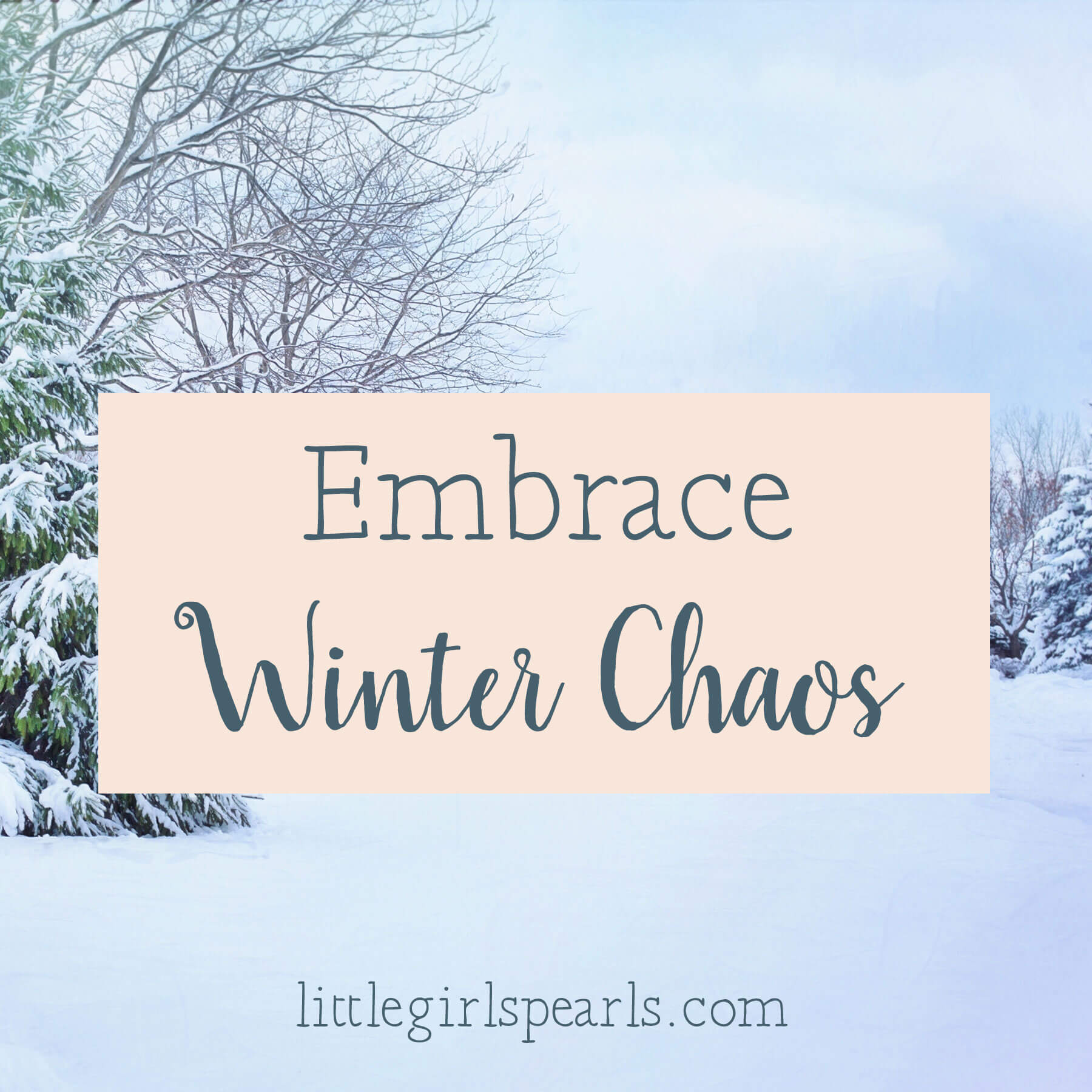 Ideas on how to embrace your family's winter chaos this year.