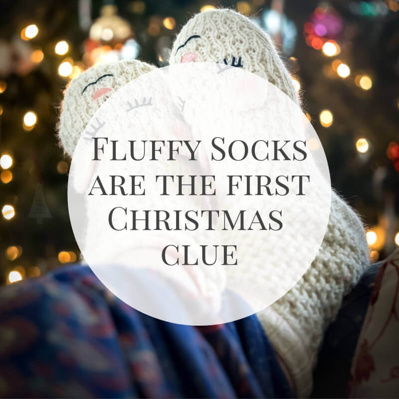 Fluffy socks are the first Christmas clue.