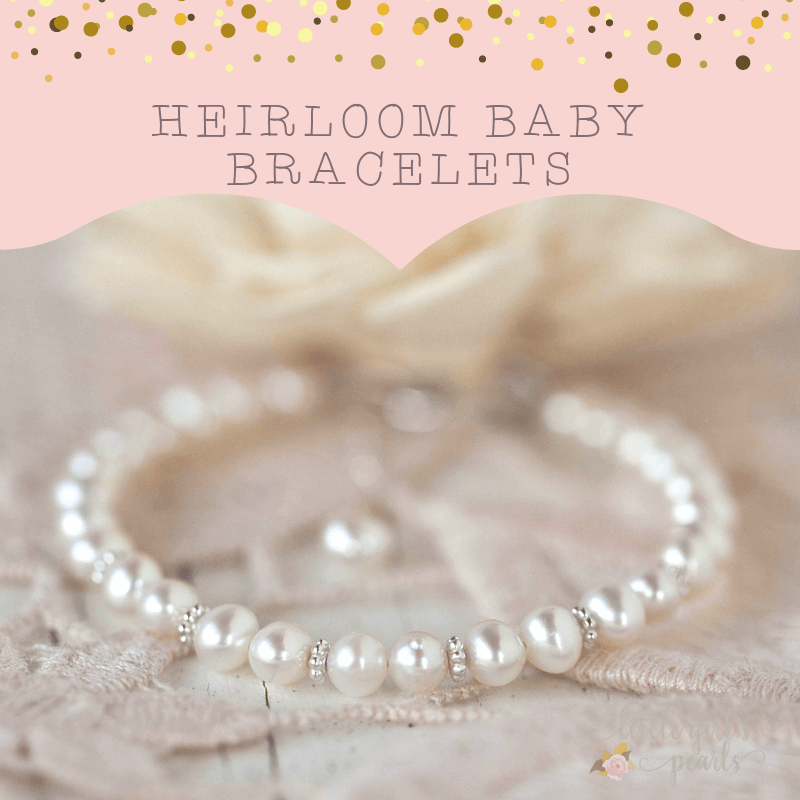 Beautiful heirloom pearl baby bracelets - a unique and meaningful baby shower gift for mom and new baby girl.