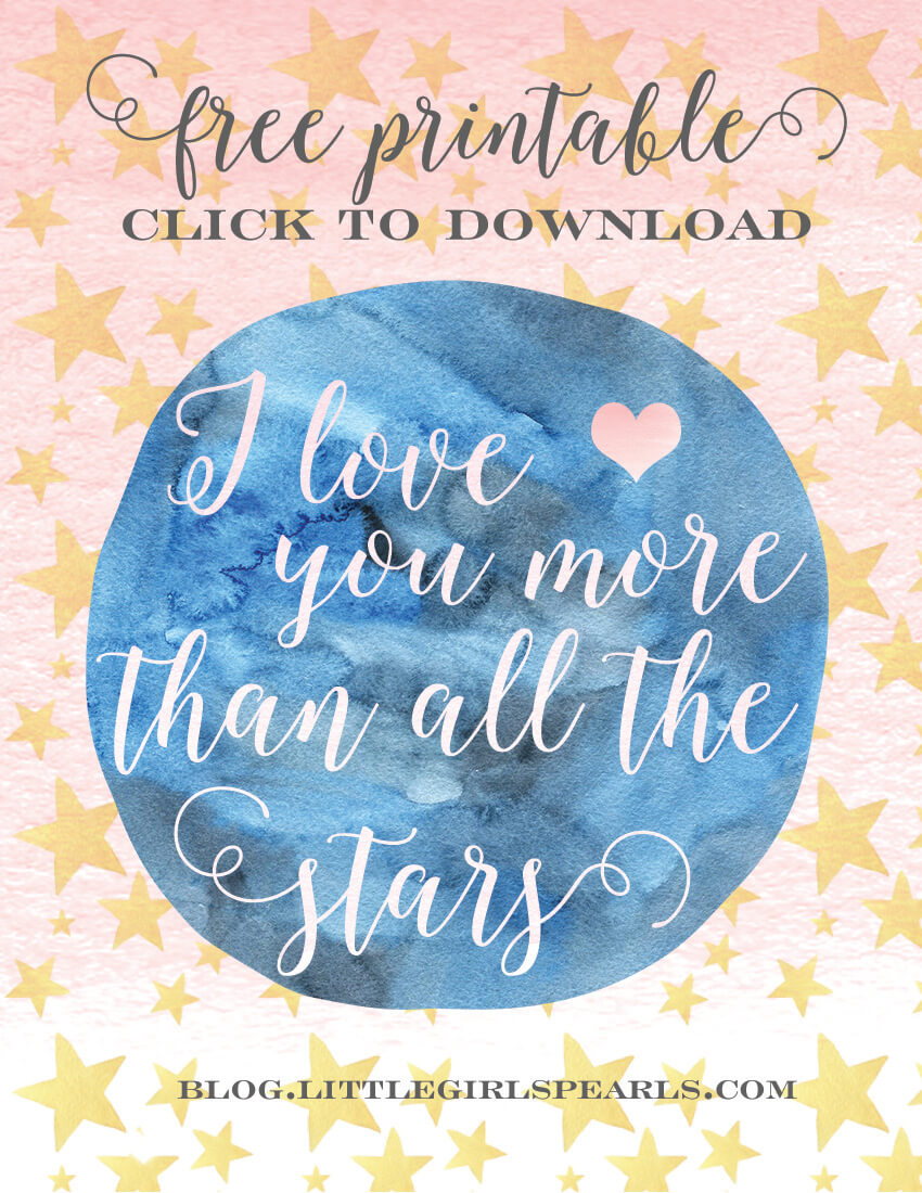 get your free printable - I love you more than all the stars - from Little Girl's Pearls.