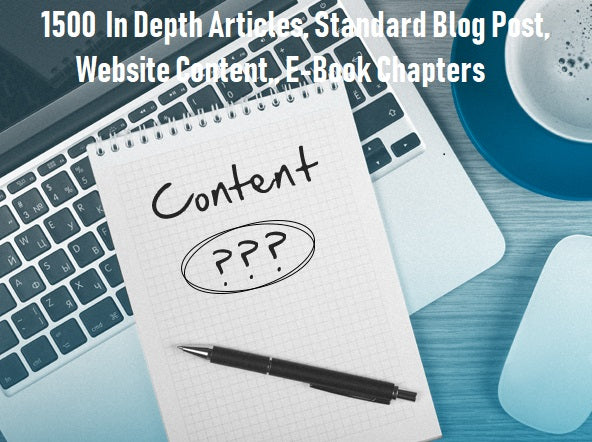 1500  In Depth Articles, Standard Blog Post, Website Content,, E-Book Chapters