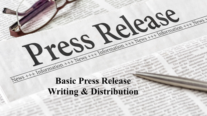 Basic Press Release Writing & Distribution