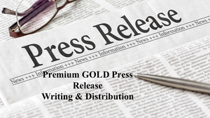 Premium GOLD Press Release Writing & Distribution