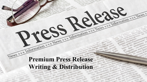 Premium Press Release Writing & Distribution