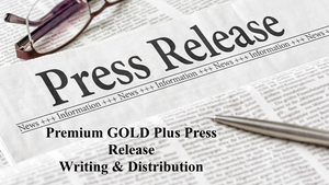 Premium GOLD Plus Press Release Writing & Distribution