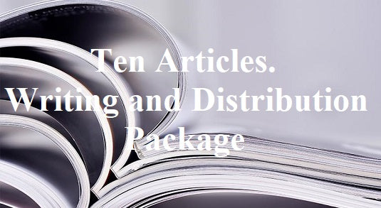 Ten Articles. Writing and Distribution Package