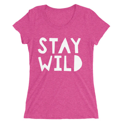Stay Wild - Women's, Tri-blend Fitted T-shirt