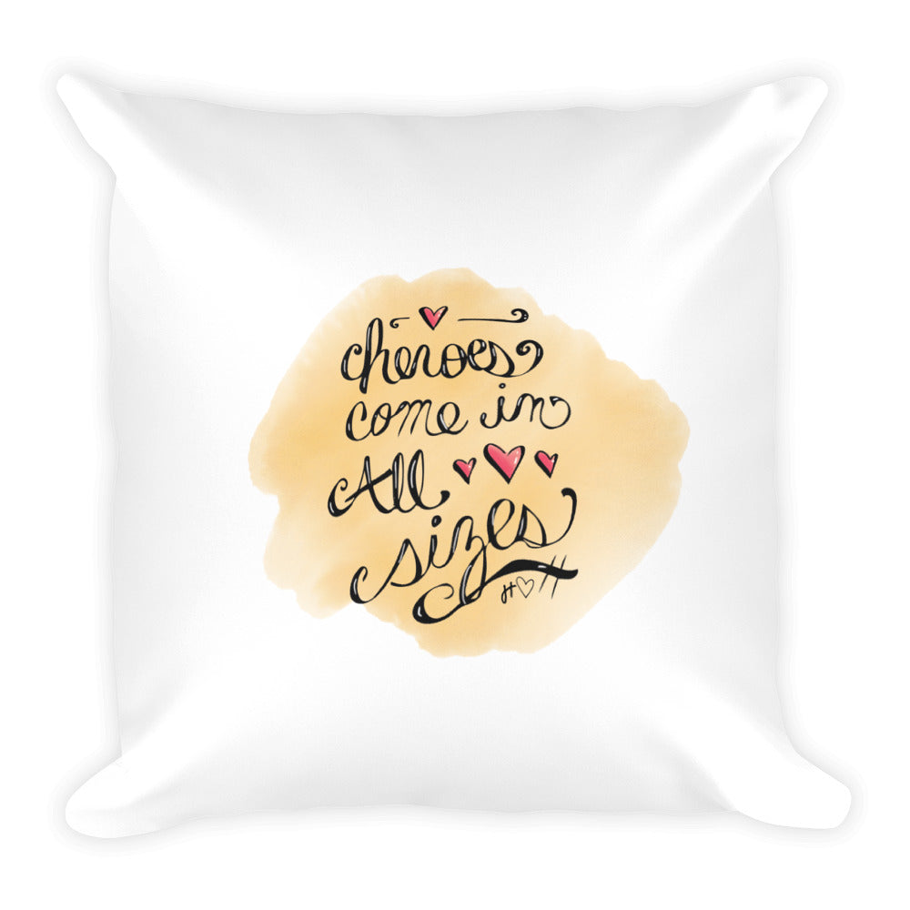 Heroes Come in All Sizes Pillow