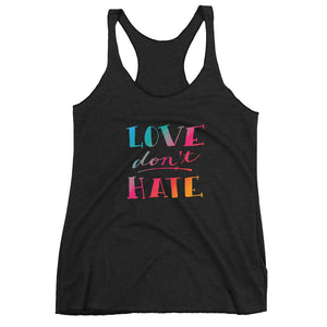 Love Don't Hate Racerback Tank