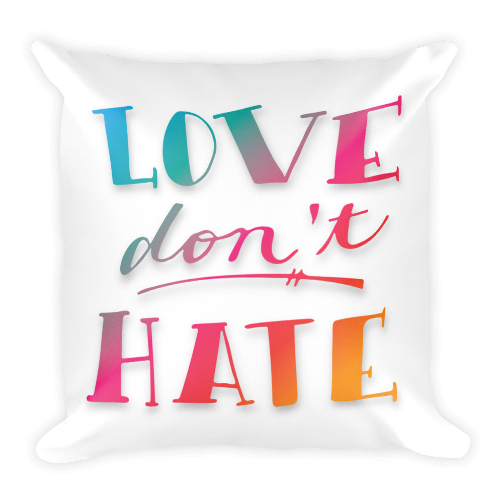 Love Don't Hate Pillow
