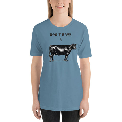 Don't Have a Cow Tee