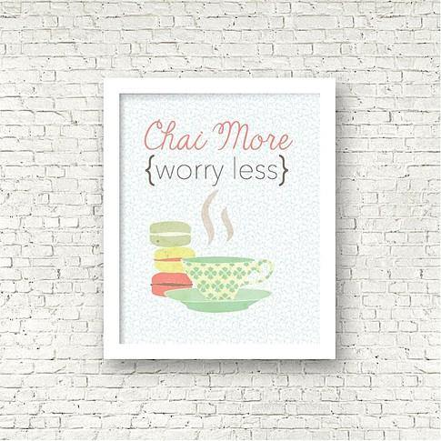 Chai more, worry less.