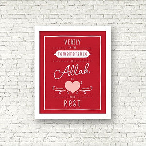 Verily in the remembrance of Allah do hearts find rest. Islamic Art Print