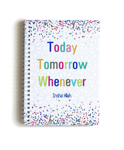 Today, Tomorrow, Whenever... Notebook