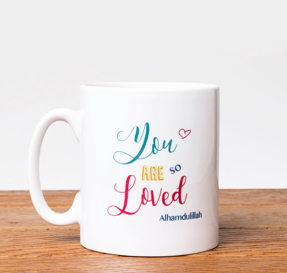 Your Are So Loved - Islamic Motivational Mug